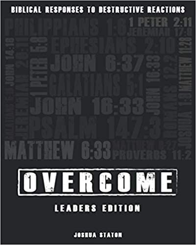 Overcome: Biblical Responses to Destructive Reactions Leader's Guide on Amazon.com
